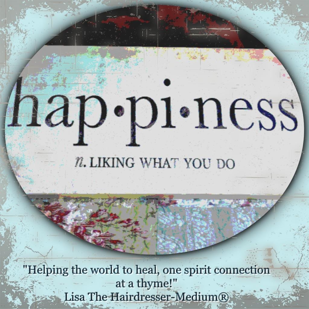 Happiness, work, mediumship, peace, Love, feelings